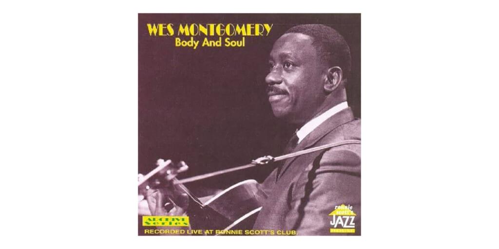 ウェス・モンゴメリー@イギリス・ロニー・スコット・ジャズ・クラブCD『Body And Soul』